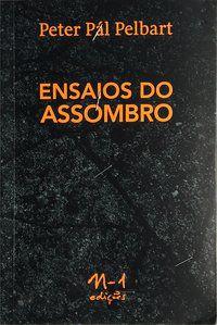 ENSAIOS DO ASSOMBRO - PELBART, PETER PÁL