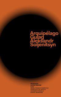 ARQUIPÉLAGO GULAG - SOLJENÍTSYN, ALEKSANDR