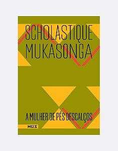 A MULHER DE PÉS DESCALÇOS - MUKASONGA, SCHOLASTIQUE