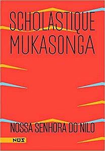 NOSSA SENHORA DO NILO - MUKASONGA, SCHOLASTIQUE