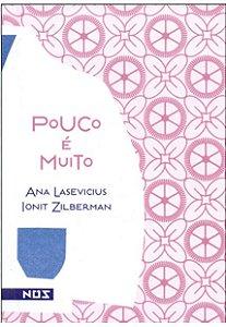 POUCO E MUITO 2A ED. - LASEVICIUS, ANA
