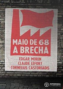 MAIO DE 68 - A BRECHA - CASTORIADIS, CORNELIUS