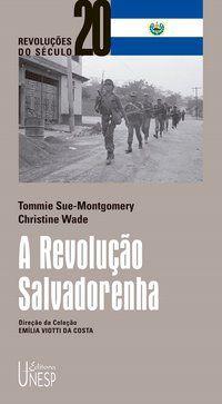 A REVOLUÇÃO SALVADORENHA - SUE-MONTGOMERY, TOMMIE