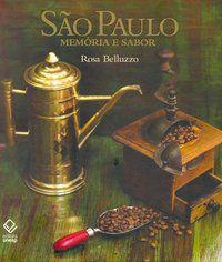 SÃO PAULO: MEMÓRIA E SABOR - BELLUZZO, ROSA