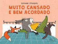 MUITO CANSADO E BEM ACORDADO - STRAßER, SUSANNE