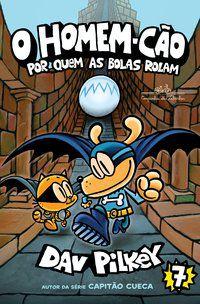 O HOMEM-CÃO: POR QUEM AS BOLAS ROLAM - VOL. 7 - PILKEY, DAV