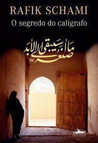 O SEGREDO DO CALÍGRAFO - SCHAMI, RAFIK