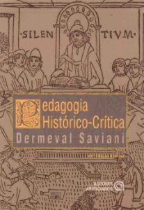 PEDAGOGIA HISTORICO CRITICA: PRIMEIRAS APROXIMACOE - SAVIANI, DERMEVAL