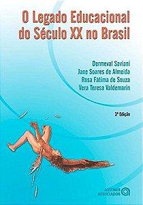 O LEGADO EDUCACIONAL DO SECULO XX NO BRASIL - ALMEIDA, JANE SOARES DE