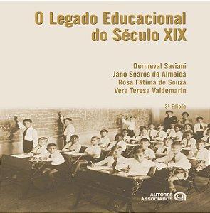 O LEGADO EDUCACIONAL DO SECULO XIX - ALMEIDA, JANE SOARES DE