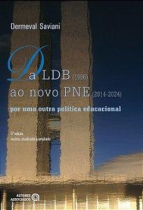 DA LDB (1996) AO NOVO PNE (2014-2024) - POR UMA OU - SAVIANI, DERMEVAL