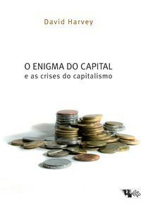 O ENIGMA DO CAPITAL - HARVEY, DAVID