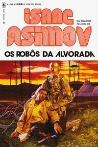OS ROBÔS DA ALVORADA - VOL. 3 - ASIMOV, ISAAC