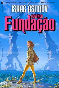 SEGUNDA FUNDAÇÃO - VOL. 3 - ASIMOV, ISAAC