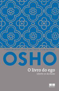 O LIVRO DO EGO - OSHO