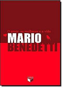 O AMOR, AS MULHERES E A VIDA - BENEDETTI, MARIO