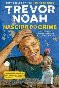 NASCIDO DO CRIME - NOAH, TREVOR
