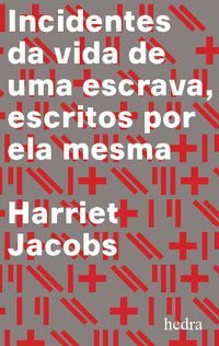 INCIDENTES DA VIDA DE UMA ESCRAVA - JACOBS, HARRIET ANN