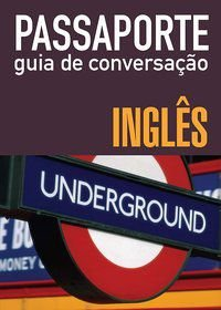 PASSAPORTE - GUIA DE CONVERSAÇÃO - INGLÊS -