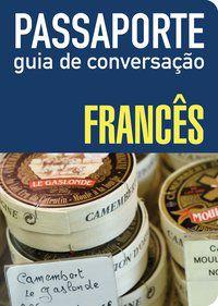 PASSAPORTE - GUIA DE CONVERSAÇÃO - FRANCÊS -