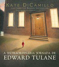 A EXTRAORDINÁRIA JORNADA DE EDWARD TULANE - DICAMILLO, KATE