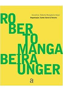 ROBERTO MANGABEIRA UNGER - ENCONTROS -