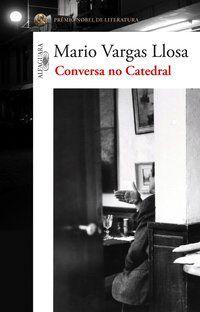 CONVERSA NO CATEDRAL - LLOSA, MARIO VARGAS