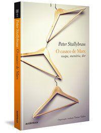 O CASACO DE MARX - STALLYBRASS, PETER