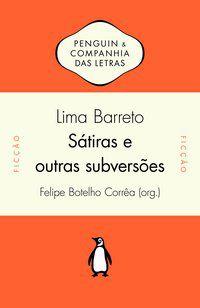 SÁTIRAS E OUTRAS SUBVERSÕES - BARRETO, LIMA