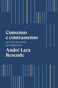 CONSENSO E CONTRASSENSO - RESENDE, ANDRÉ LARA