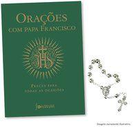 ORAÇÕES COM PAPA FRANCISCO - JORGE MARIO BERGOGLIO (PAPA FRANCISCO)