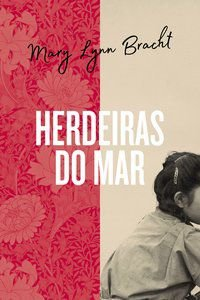 HERDEIRAS DO MAR - BRACHT, MARY LYNN