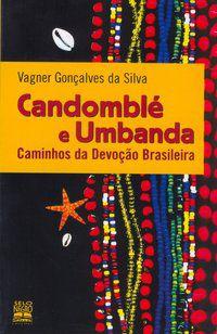 CANDOMBLÉ E UMBANDA - SILVA, VAGNER GONÇALVES DA