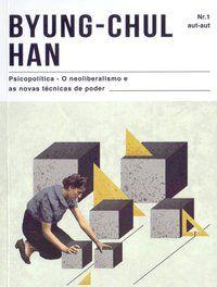 PSICOPOLÍTICA - BYUNG CHUL-HAN