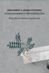 QUINQUILHARIAS E RECORDAÇÕES - SZYMBORSKA, WISLAWA