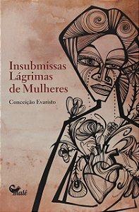 INSUBMISSAS LÁGRIMAS DE MULHERES - EVARISTO, CONCEIÇÃO