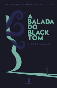 A BALADA DO BLACK TOM - LAVALLE, VICTOR