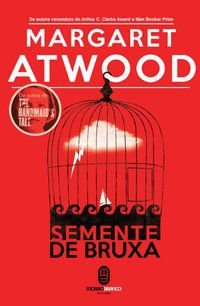 SEMENTE DE BRUXA - ATWOOD, MARGARET