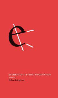 ELEMENTOS DO ESTILO TIPOGRÁFICO - BRINGHURST, ROBERT