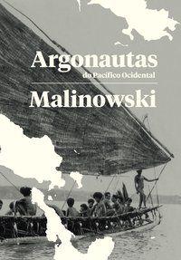 ARGONAUTAS DO PACÍFICO OCIDENTAL - MALINOWSKI, BRONISLAW