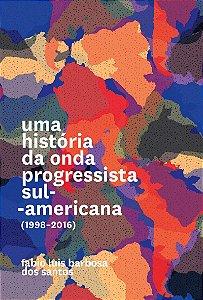 UMA HISTORIA DA ONDA PRO. S.-AMERICANA-(1998-2016) - SANTOS, FABIO LUIS BARBOSA DOS