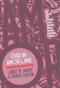 ETICA DO AMOR LIVRE - HARDY, JANET W.