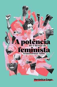 POTENCIA FEMINISTA, A - GAGO, VERONICA
