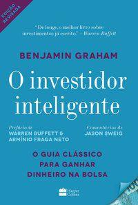 O INVESTIDOR INTELIGENTE - GRAHAM, BENJAMIN