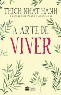 A ARTE DE VIVER - NHAT HANH, THICH