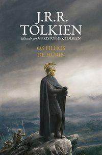 OS FILHOS DE HÚRIN - TOLKIEN, J.R.R.