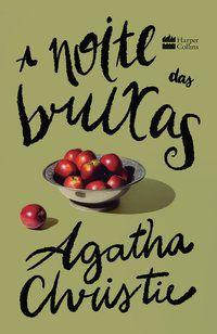 A NOITE DAS BRUXAS - CHRISTIE, AGATHA
