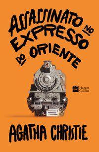 ASSASSINATO NO EXPRESSO DO ORIENTE - CHRISTIE, AGATHA