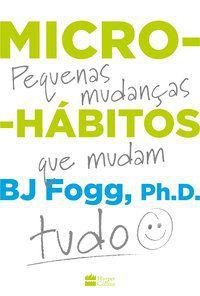 MICRO-HÁBITOS - FOGG, B.J.