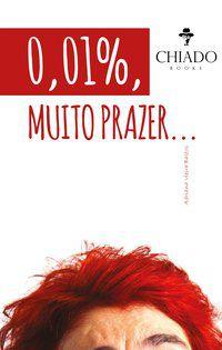 0,01%, MUITO PRAZER - VIEIRA BASTOS, ADRIANA